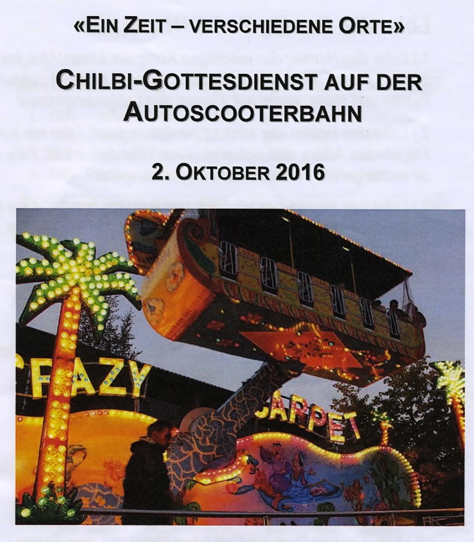20161002 2.10.2016: Chilbi-Gottesdienst auf der Autosooterbahn